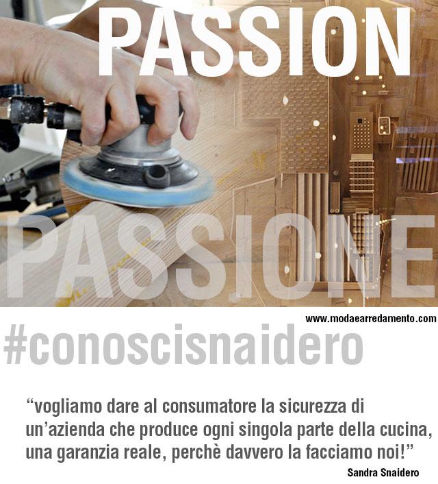 Conosci Snaidero Cucine e la passione del loro modo di lavorare.
