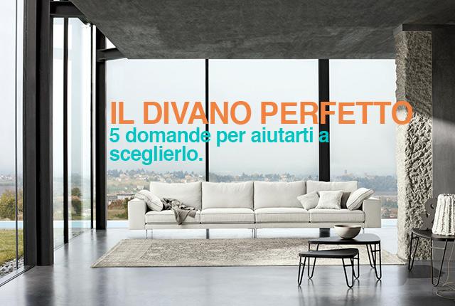 Il divano perfetto: cinque domande per aiutarti a sceglierlo bene.