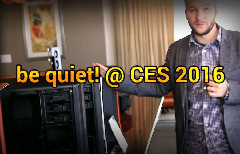 be quiet! @ CES 2016