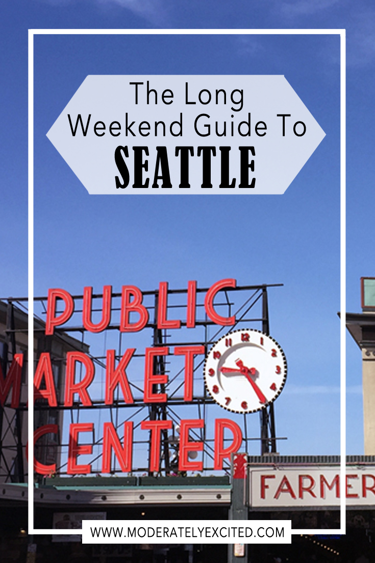 The best long weekend guide to Seattle