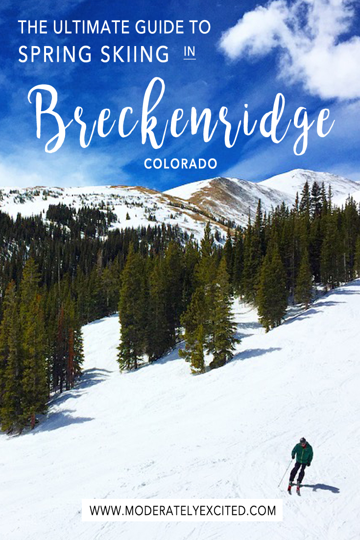 The ultimate guide to spring skiing in Breckenridge, Colorado!