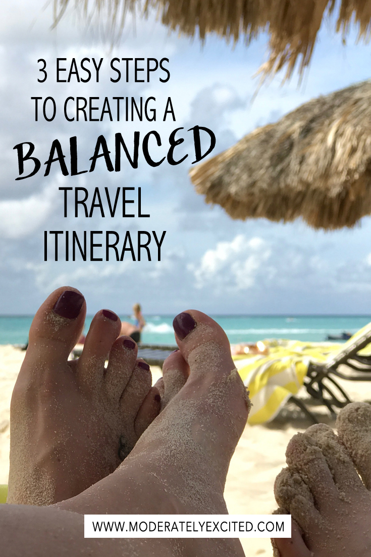 3 easy steps to creating a balanced travel itinerary for your next trip or vacation.