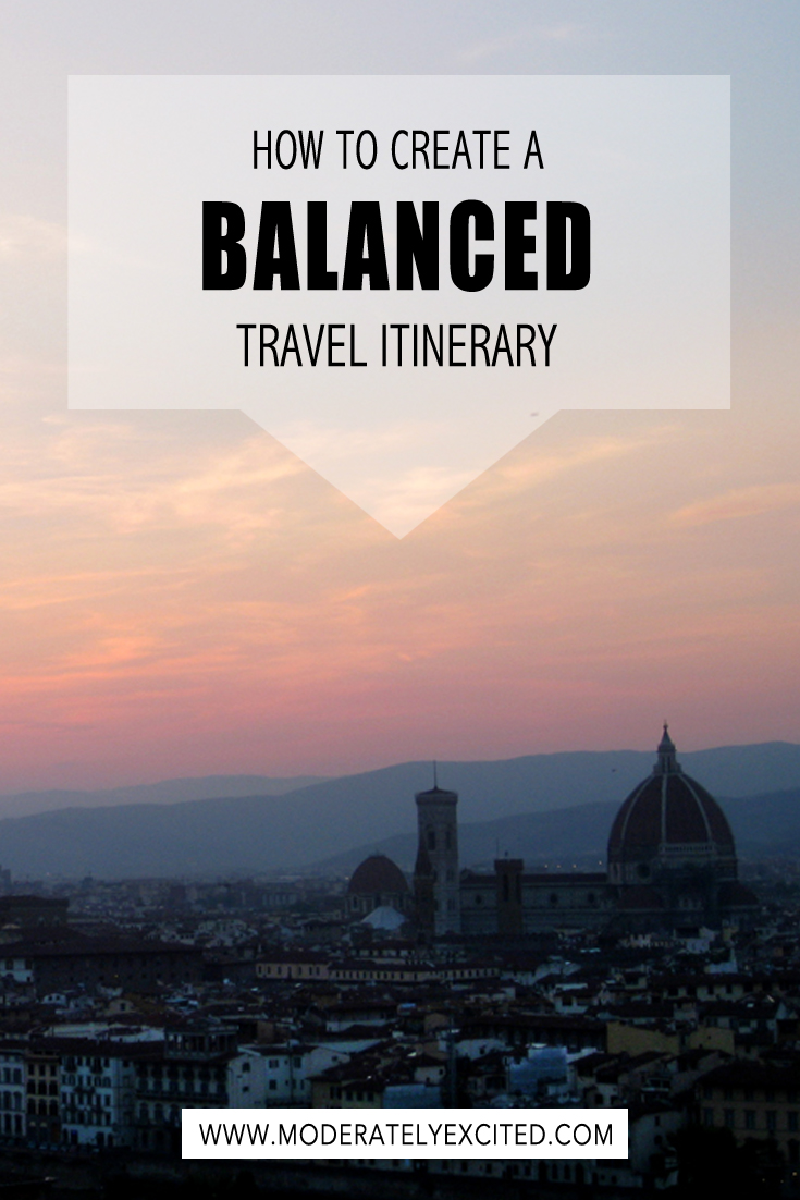 How to create a balanced travel itinerary for your next vacation.
