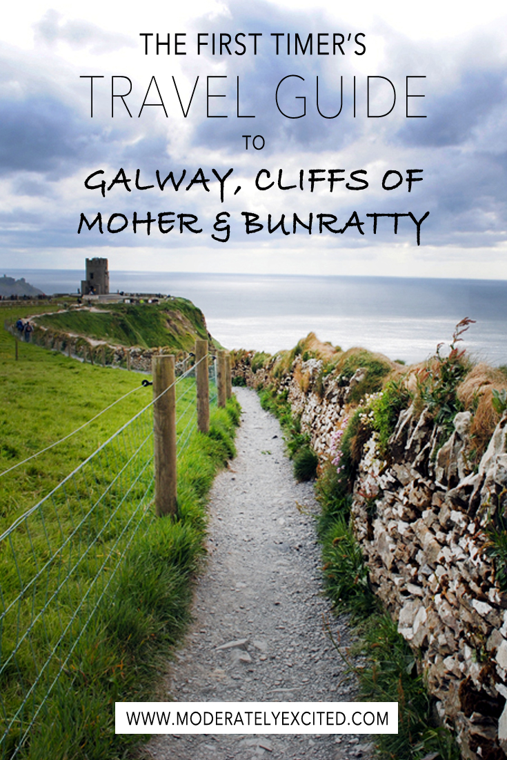 The first timer's travel guide to Galway, Cliffs of Moher and Bunratty in Ireland.