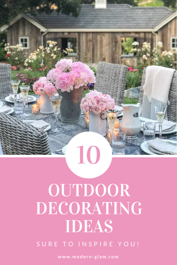 10 outdoor decorating ideas sure to inspire you! #outdoordining #outdoorentertaining #otudoordecor