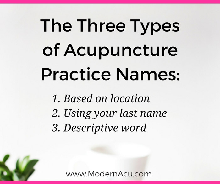 What should you name your acupuncture practice? Check out the three main categories of acupuncture business names and the pros and cons to each to help you get started! www.ModernAcu.com
