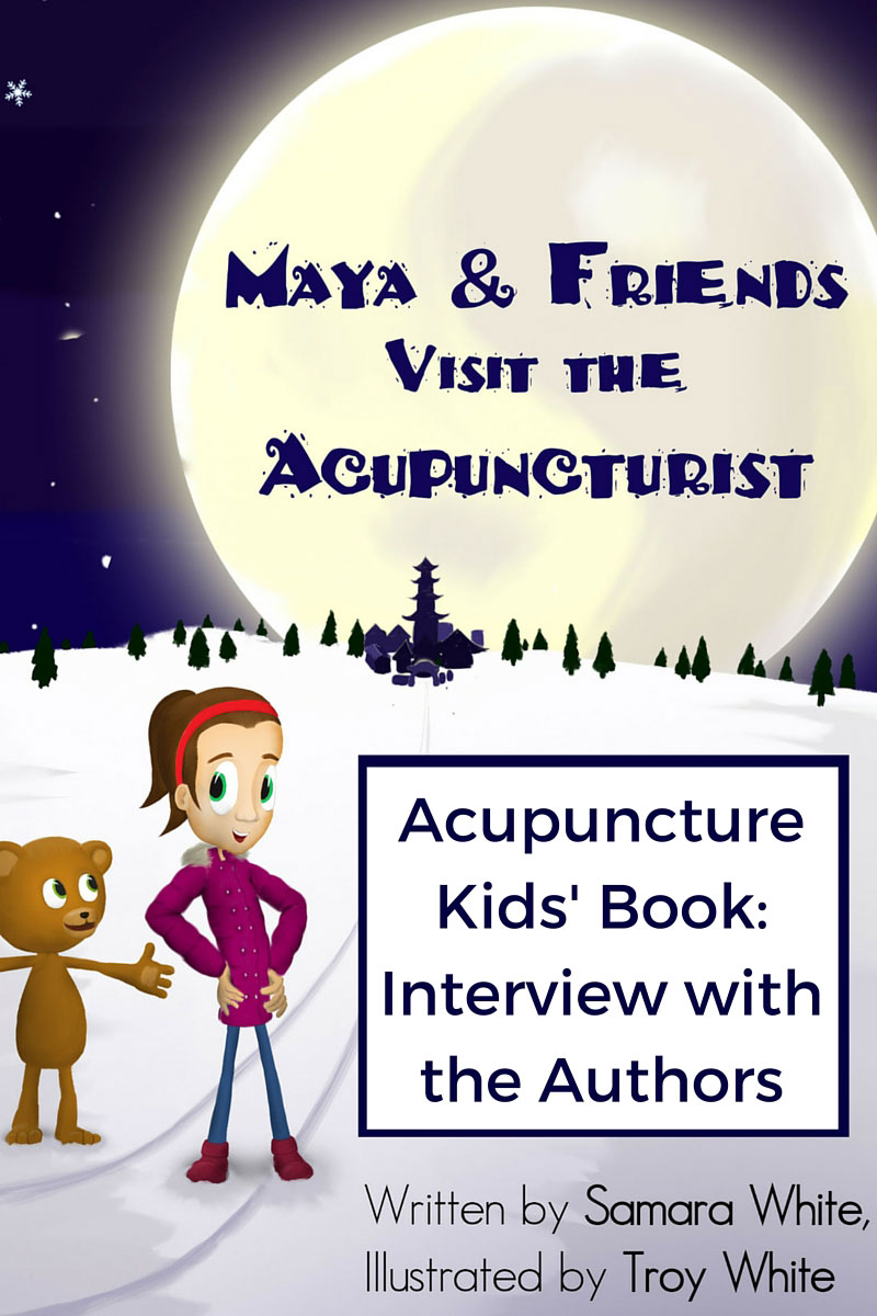 Interview with the Authors of the Acupuncture Kids' Book, Maya & Friends Visit the Acupuncturist. Samara and Troy White share how they self-published, their advice for other acupuncturists who want to publish, and what inspired them to write. www.ModernAcu.com