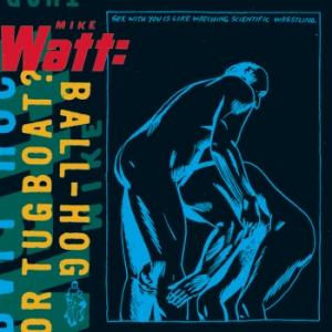 Mike Watt's album Ball-Hog