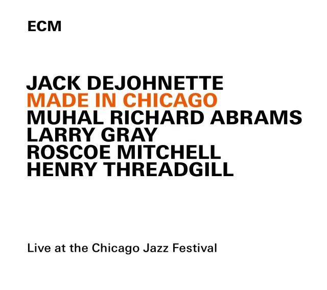 Jack DeJohnette Made in Chicago