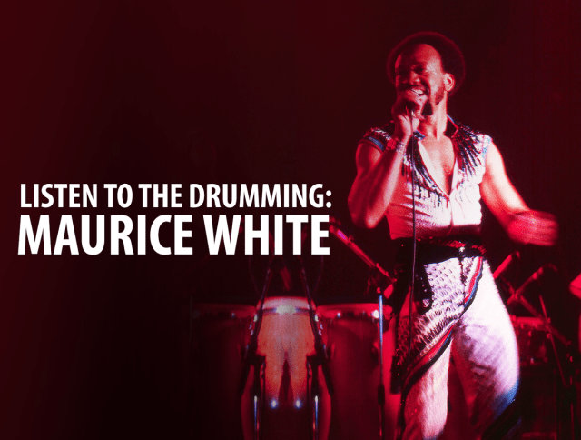 Listen to the Drummer Maruice White