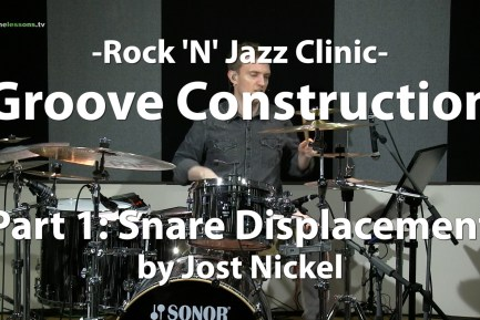 Rock 'N' Jazz Clinic Groove Construction Part 1: Snare Displacement