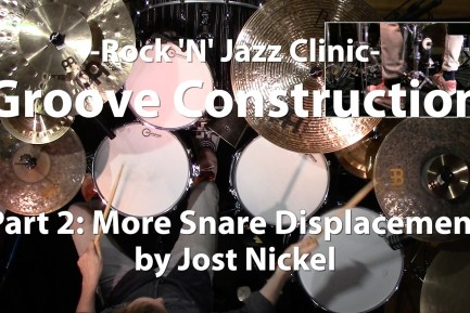 Video Lesson! Groove Construction Part 2: More Snare Displacement with Jost Nickel