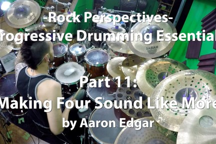 Video Lesson! Progressive Drumming Essentials, Part 11: Making Four Sound Like More
