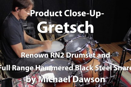 Video Demo! Gretsch - Renown RN2 Drumset and Full Range Hammered Black Steel Snare
