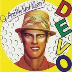 Devo Are We Not Men?