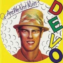 Devo Are We Not Men?