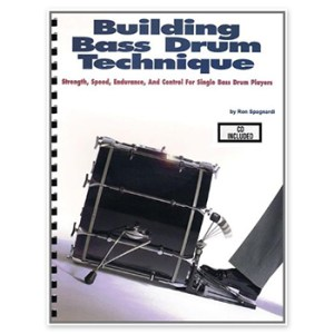Building Bass Drum Technique - Strength, Speed, Endurance and Control for Single Bass Drum Players (Print Book)