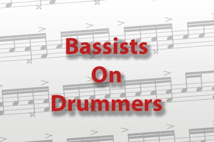 Bassists on Drummers
