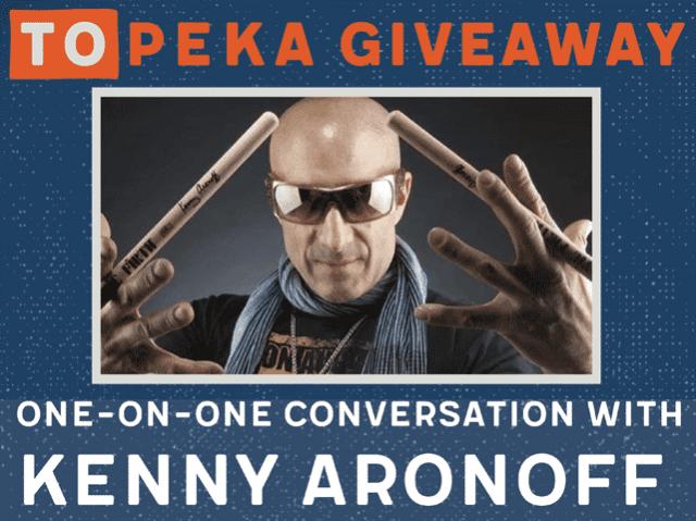 TOPEKA Kenny Aronoff Giveaway