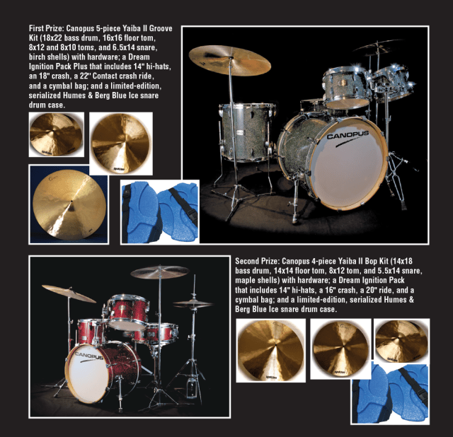 Be a Winner in the Canopus Drums, Dream Cymbals, and Humes & Berg Contest