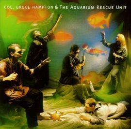 Col. Bruce Hampton & the Aquarium Rescue Unit Col. Bruce Hampton & the Aquarium Rescue Unit