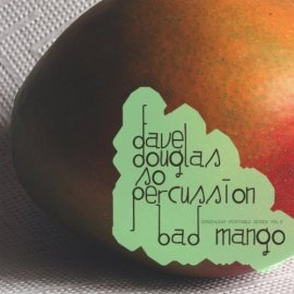 Dave Douglas & So Percussion - Bad Mango album cover