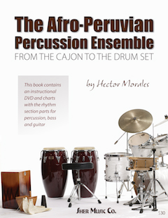 The Afro-Peruvian Percussion Ensemble: From The Cajon To The Drum Set