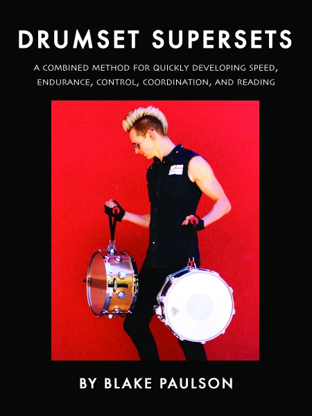 <em>Drumset Supersets: A Combined Method for Quickly Developing Speed, Endurance, Control, Coordination, and Reading</em>