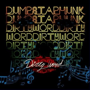 DUMPSTAPHUNK DIRTY WORD Review