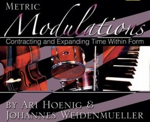 METRIC MODULATIONS: CONTRACTING AND EXPANDING TIME WITHIN FORM, VOL. 2