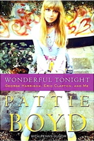 Wonderful Tonight: George Harrison, Eric Clapton, And Me, by George and Eric's former wife Patti Boyd