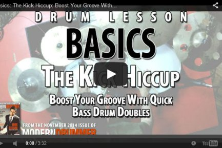VIDEO! The Kick Hiccup: Boost Your Groove With Quick Bass Drum Doubles (From the November 2014 Issue)