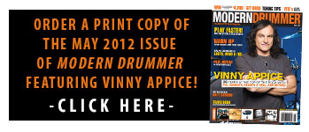 Get A Print Copy of The May 2012 Issue of Modern Drummer magazine featuring Vinny Appice!