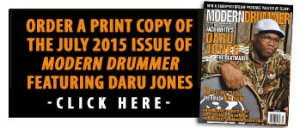 Get a print copy of the July 2015 issue of Modern Drummer featuring Daru Jones