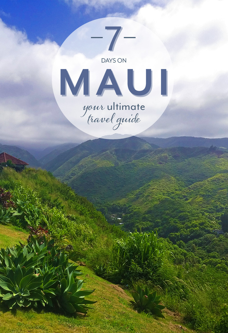 7 Days on Maui: Your Ultimate Travel Guide (and what to wear!)
