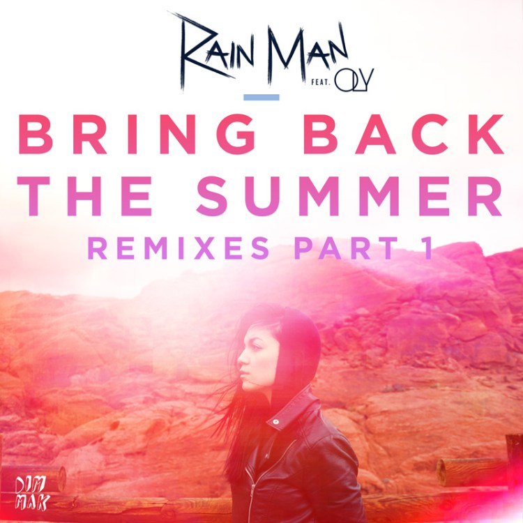 rain man bring back the summer remixes part 1