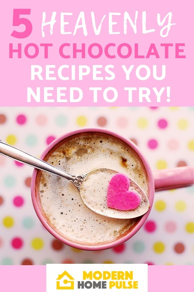 5 HEAVENLY HOT CHOCOLATE RECIPES