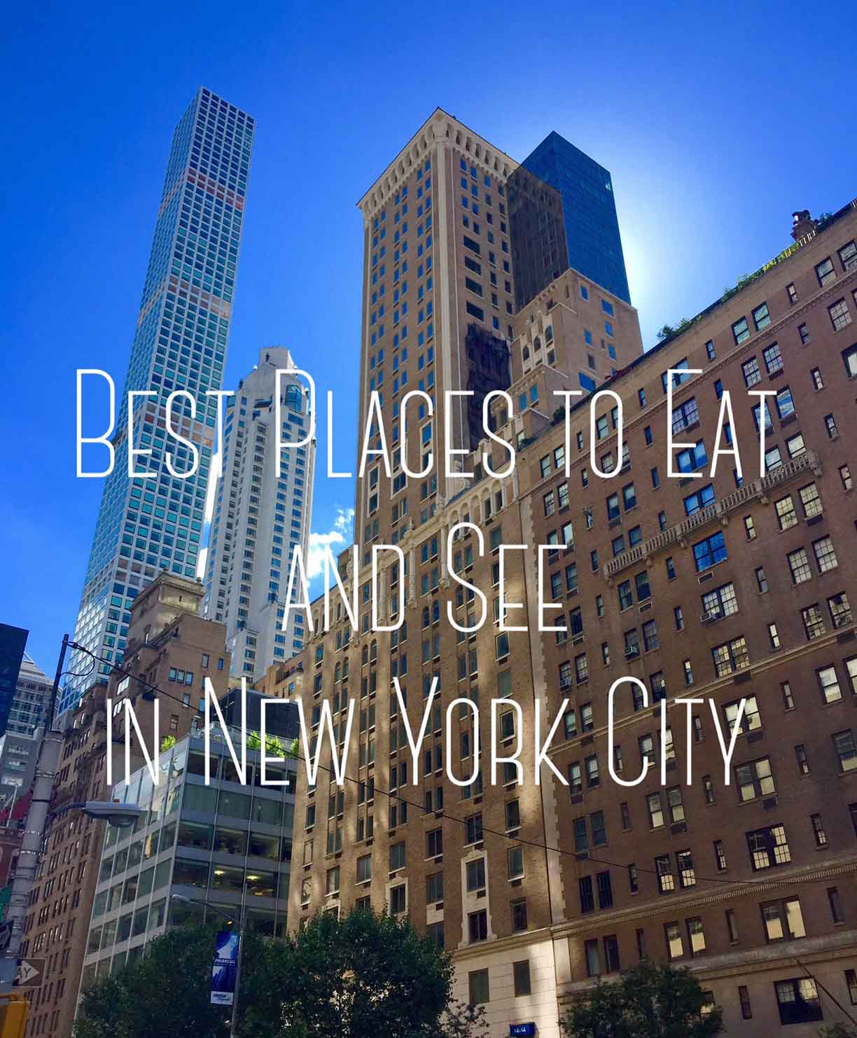 Best Places To Eat And See In New York City Modern Honey