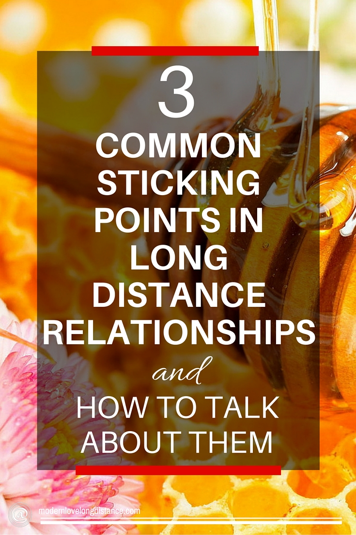 common sticking points in long distance relationships