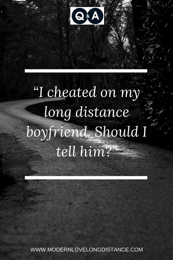 How do i tell my boyfriend i cheated on him