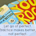 Practice Makes Better…Not Perfect