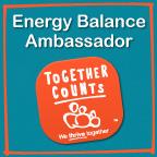 Together Counts Contributor, Together Counts Energy Balance Ambassador Program