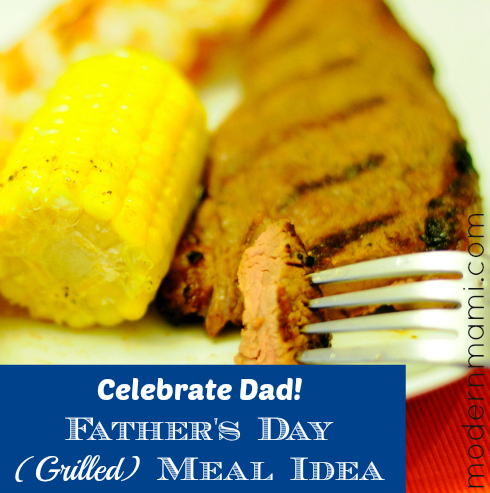Father's Day Grilled Meal Idea
