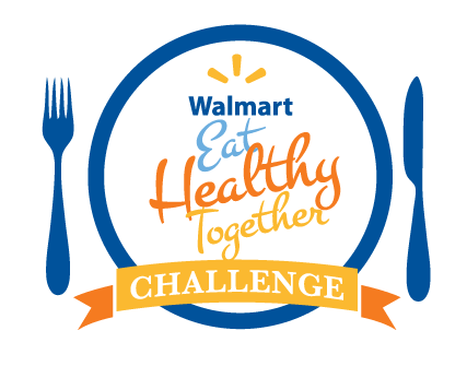 Walmart Eat Healthy Together Challenge