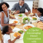 5 Tips for Encouraging Dinner Conversation with Your Kids