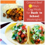Ground Beef 3 Ways: Easy Meals for Quick Weeknight Dinners this Back to School Season!
