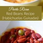 Easy Puerto Rican Red Beans (Habichuelas Guisadas) {Recipe}