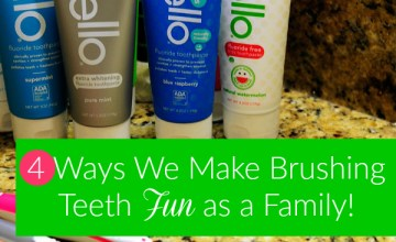 4 Ways We Make Brushing Teeth Fun as a Family!