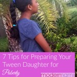 7 Tips to Help Prepare Your Tween Daughter for Puberty