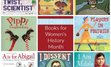 103 Children's Books for Women's History Month: Learn About Amazing Women & Moments in History!
